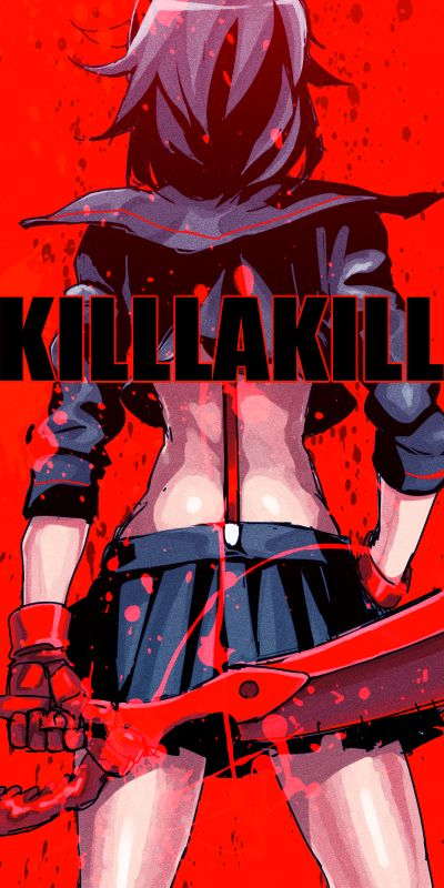 Kill la Kill ~~~ I know ive posted this before but fuck it i love kill la kill, one of my best animes along side soul eater, black butler, the mechanology of haruhi, tokyo ghoul, toradora, parasyte and all the other amazing animes out there