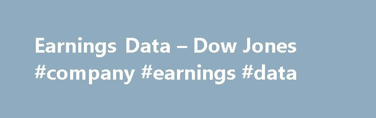 Earnings Data – Dow Jones #company #earnings #data http://earnings.remmont.com/earnings-data-dow-jones-company-earnings-data-3/  #company earnings data # Earnings Data Get accurate earnings data for timely, profitable trading To make more informed and profitable trades, high-frequency traders and trading firms need the very best corporate earnings data, including earnings per share, revenues and forecasts. However, for traders to capitalize on profit opportunities as they emerge, earnings…