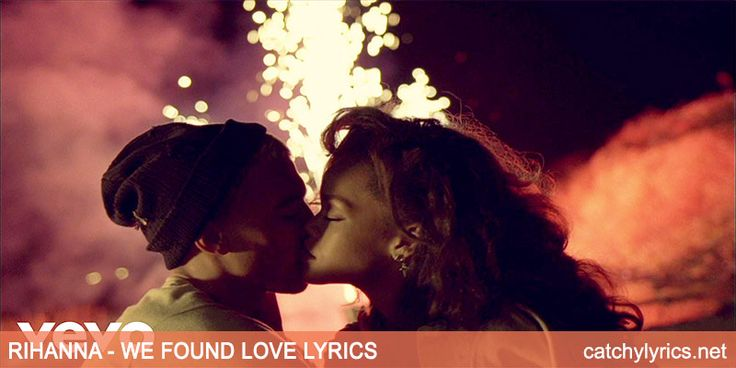 We Found Love Lyrics: The best English romantic song lyrics from the album Talk That Talk. This song is sung by Rihanna and Calvin Harris....[ReadMore..]