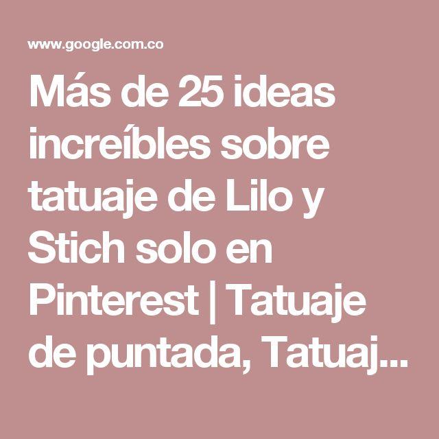 Más de 25 ideas increíbles sobre tatuaje de Lilo y Stich solo en Pinterest   Tatuaje de puntada, Tatuaje de stitch disney y tatuajes de hermanas Disney