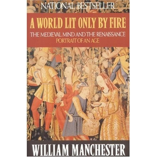 a report on a world lit only by fire a book by william raymond manchester Fire service veteran chase sargent has taken his popular course and written a no-holds barred leadership book for the fire service in a in the current research literature with confidence the only reference of its kind, this book will help you identify and implement.