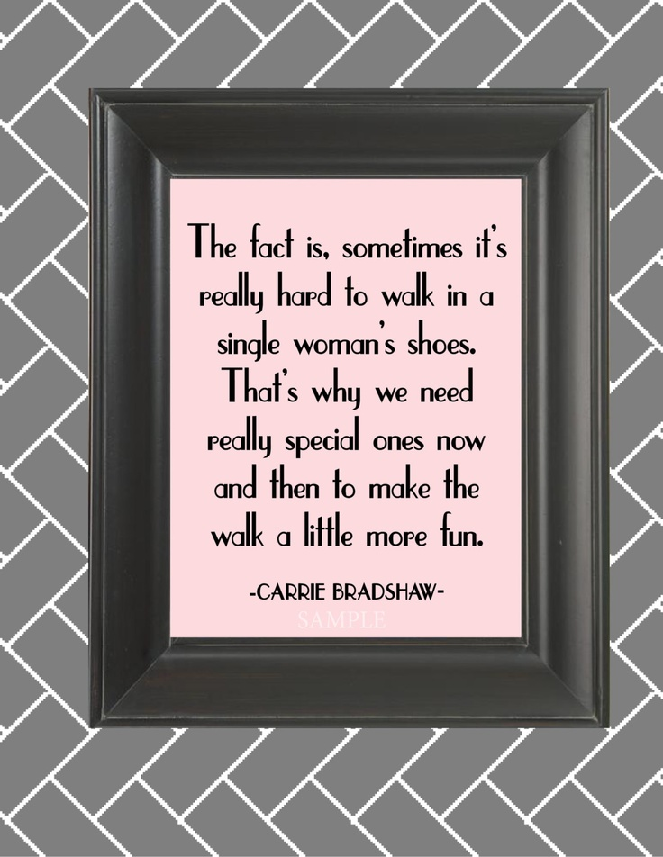 From one of my favorite episodes of SATC. Carrie Bradshaw Quote-Sex and the City- 8x10 Wall Art. via Etsy.