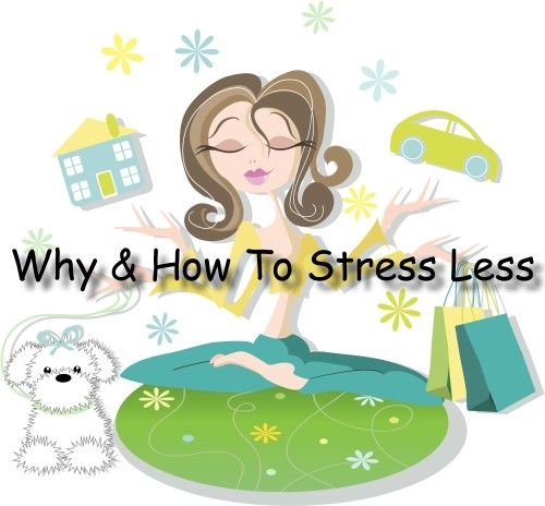Why & How To Stress Less