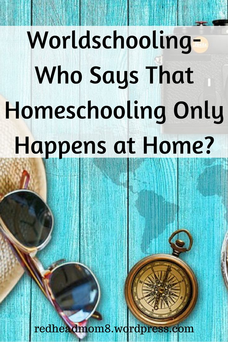 Worldschooling- Who Says That Homeschooling Only Happens at Home?