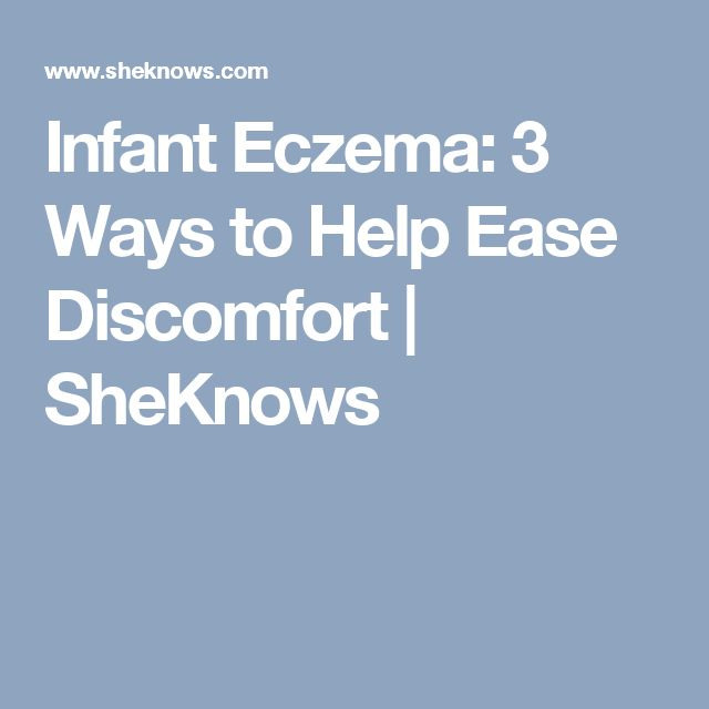Infant Eczema: 3 Ways to Help Ease Discomfort | SheKnows