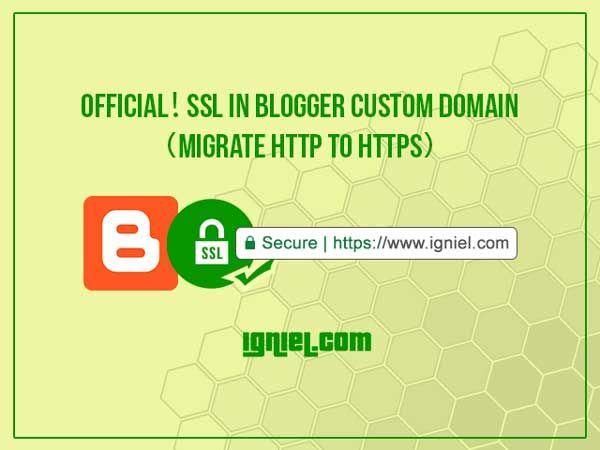 RESMI! Blogger Sudah Support HTTPS (SSL) Untuk Custom Domain