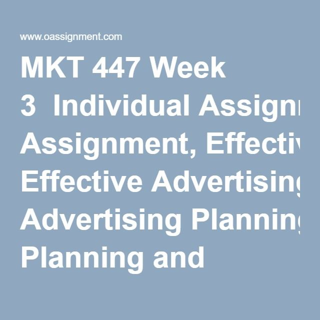 MKT 447 Week 3  Individual Assignment, Effective Advertising Planning and Implementation Paper  Discussion Question 1  Discussion Question 2