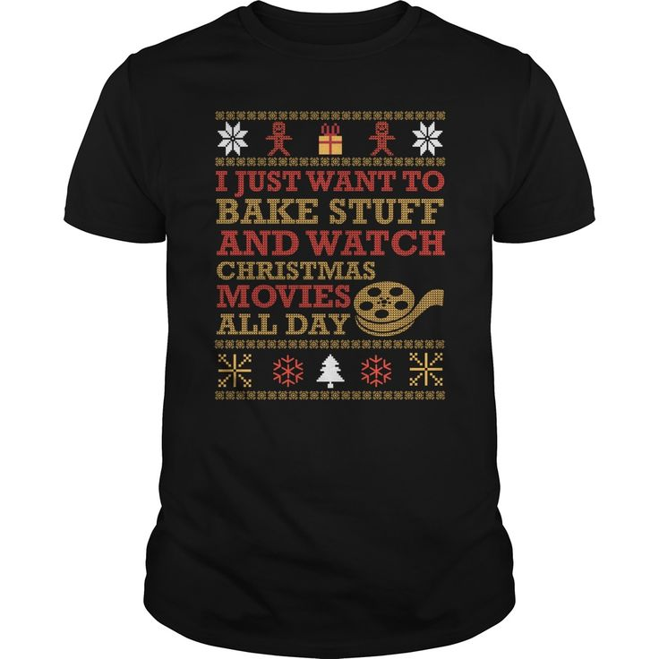 I just want to bake stuff and watch christmas movie t shirt - Tshirt