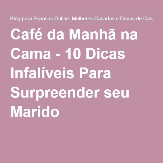Café da Manhã na Cama - 10 Dicas Infalíveis Para Surpreender seu Marido