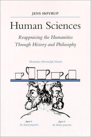 Human Sciences: Reappraising the Humanities Through History and Philosophy (S U N Y Series in Science, Technology, and Society) by Jens Hoyrup http://www.amazon.com/dp/0791446034/ref=cm_sw_r_pi_dp_CXN6vb0KZQ5GM