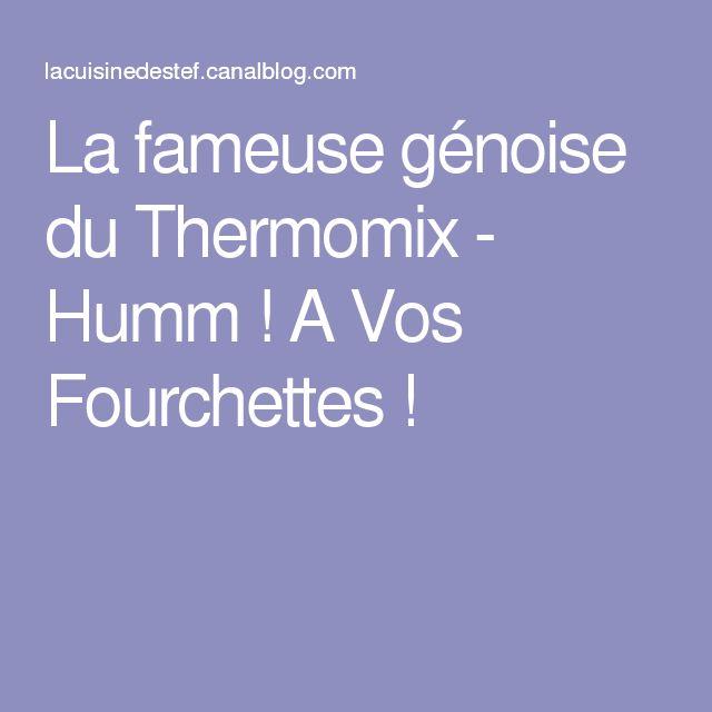 La fameuse génoise du Thermomix - Humm ! A Vos Fourchettes !