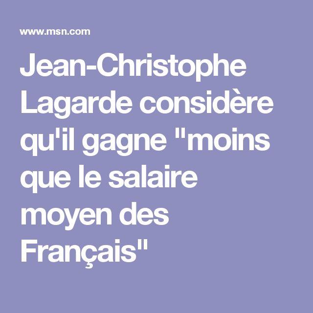 """Jean-Christophe Lagarde considère qu'il gagne """"moins que le salaire moyen des Français"""""""