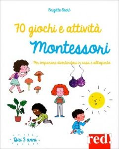 70 giochi e attività Montessori (dai 3 anni) di Brigitte Ekert   - Red Edizioni