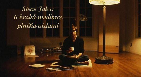 Steve Jobs: 6 kroků meditace plného vědomí | ProNáladu.cz