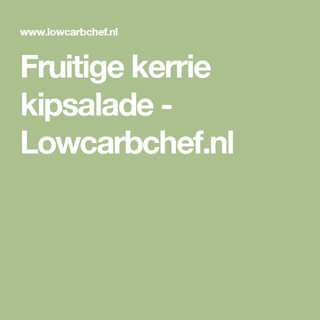 Fruitige kerrie kipsalade - Lowcarbchef.nl