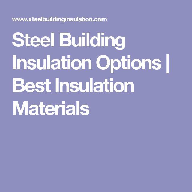 Steel Building Insulation Options | Best Insulation Materials
