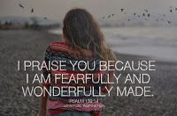"""Fearfully & Wonderfully Made - wonderful blog written by my friend - """"My prayer is that as you stumble upon this blog, those who do not know their true value & worth, might start to see themselves as God sees them, & to fully accept that they are unconditionally & perfectly loved."""""""