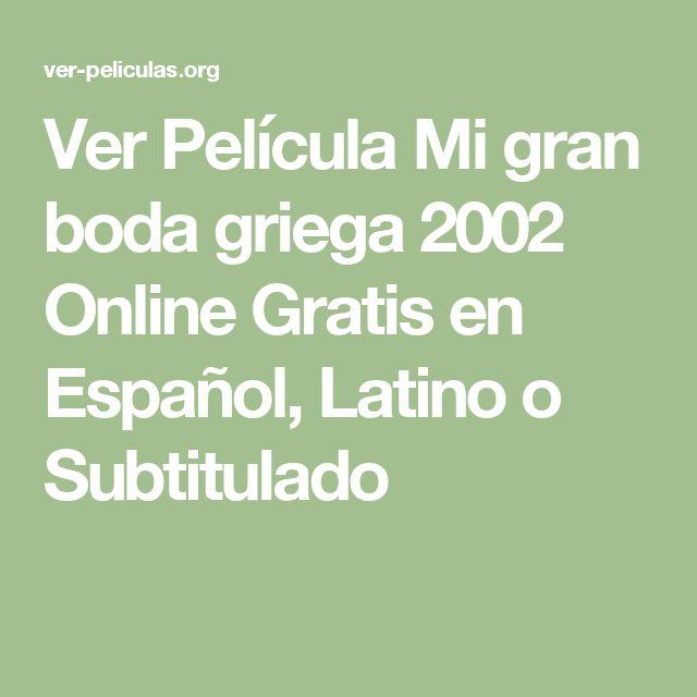 Ver Película Mi gran boda griega 2002 Online Gratis en Español, Latino o Subtitulado
