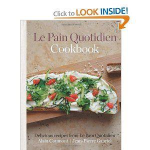 Le Pain Quotidien Cookbook: Alain Coumont, Jean-Pierre Gabriel