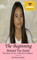 The Beginning - Behind The Smile - The Story of Lek, a Bar Girl in Pattaya : Book 7, an ebook by Owen Jones at Smashwords