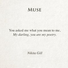 """""""My darling, you are my poetry"""" -Nikita Gill"""