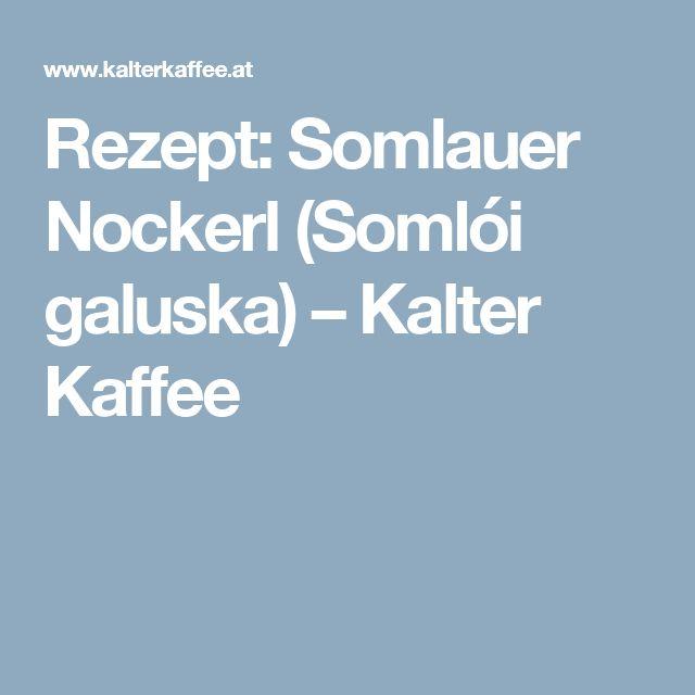 Rezept: Somlauer Nockerl (Somlói galuska) – Kalter Kaffee