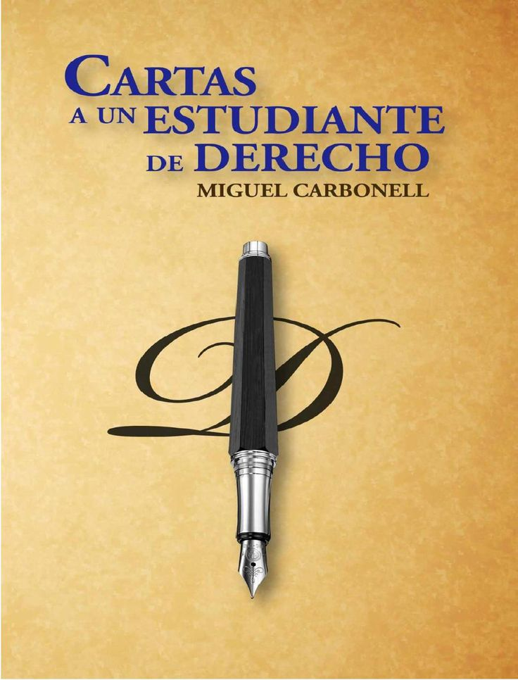 Cartas a un Estudiante de Derecho  En esta obra el Dr. Carbonell comparte con todos sus lectores los consejos, las sugerencias y los recuerdos de su época como estudiante.