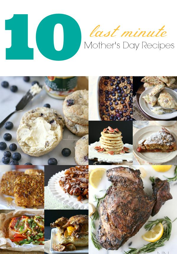 10 Last Minute Mother's Day Recipes by Nutmeg NannyRecipe Roundup