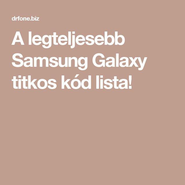 A legteljesebb Samsung Galaxy titkos kód lista!