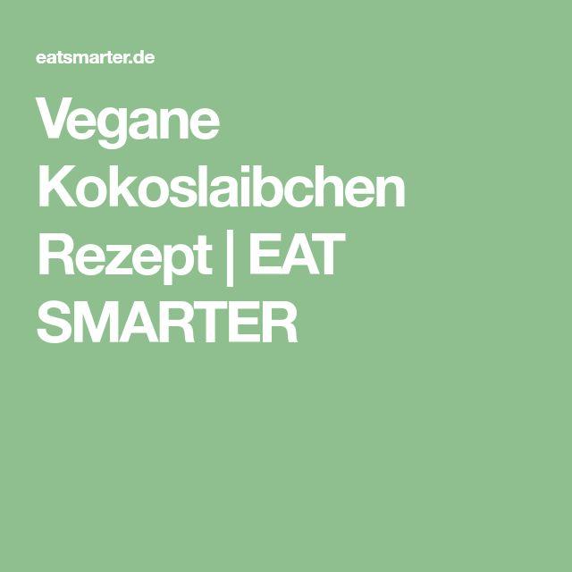 Vegane Kokoslaibchen Rezept | EAT SMARTER