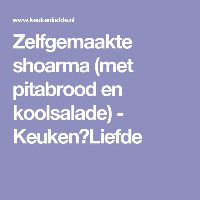Zelfgemaakte shoarma (met pitabrood en koolsalade) - Keuken♥Liefde