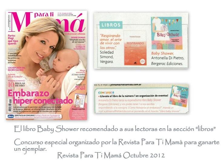 El libro Baby Shower recomendado por la Revista Para Ti Mamá del mes de octubre 2012 http://antonelladipietro.com.ar/blog/2012/10/libro-babyshower-prensa/