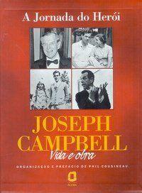 A Jornada do Herói - Joseph Campbell Vida e Obra