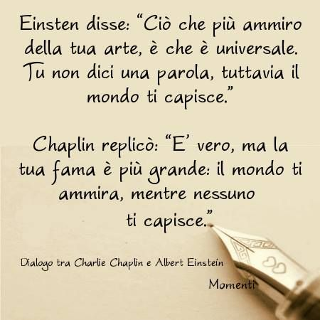 #Einstein #Chaplin #parole #versi #frasi #aforismi #citazioni #massime #pensieri #riflessioni #sapere #morale #citazione #aforisma #massima #pensiero #riflessione #saggezza #Umorismo #Battute #ispirazioni #Cambiamento #coaching #fiducia #buonaidea #creatività #talento #citazionicreative #emotion #sensation