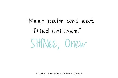"""Chicken Quotes And Sayings: Alyssactndg : """"Keep Calm & Eat Fried Chicken"""""""