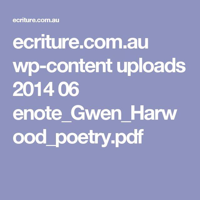 ecriture.com.au wp-content uploads 2014 06 enote_Gwen_Harwood_poetry.pdf