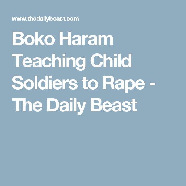 Boko Haram Teaching Child Soldiers to Rape - The Daily Beast