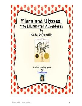 Close reading guide for Flora and Ulysses! This guide has focus questions for each and every chapter.  There are creative writing activities, research activities and discussion points.  There are explicit gradual release close reading lessons throughout.  I also included a rubric for assessing their close reading work.  Enjoy!