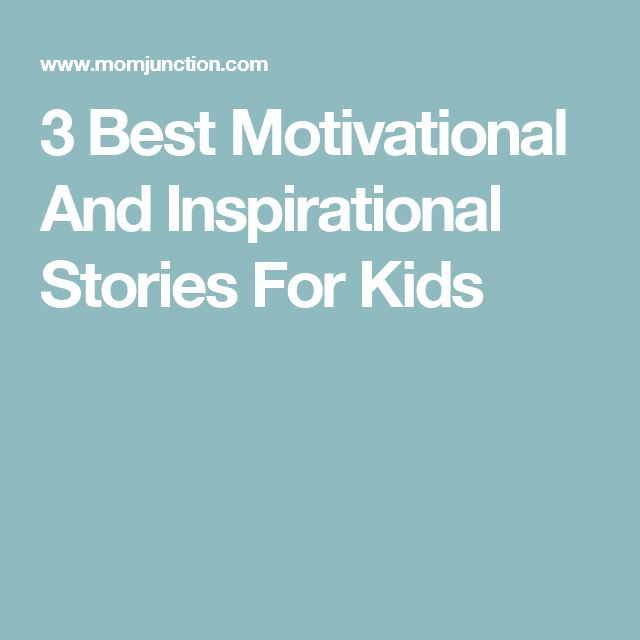 3 Best Motivational And Inspirational Stories For Kids