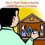 How+to+Teach+Toddlers+the+True+Meaning+of+Christmas