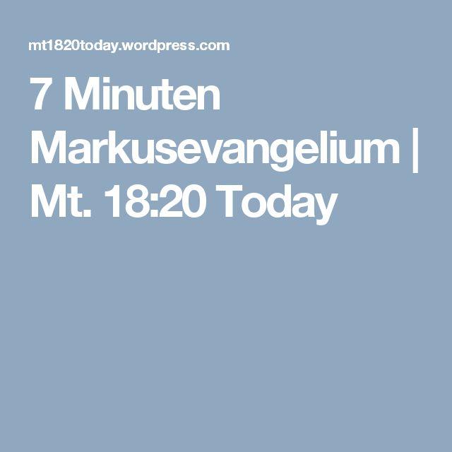 7 Minuten Markusevangelium   Mt. 18:20 Today