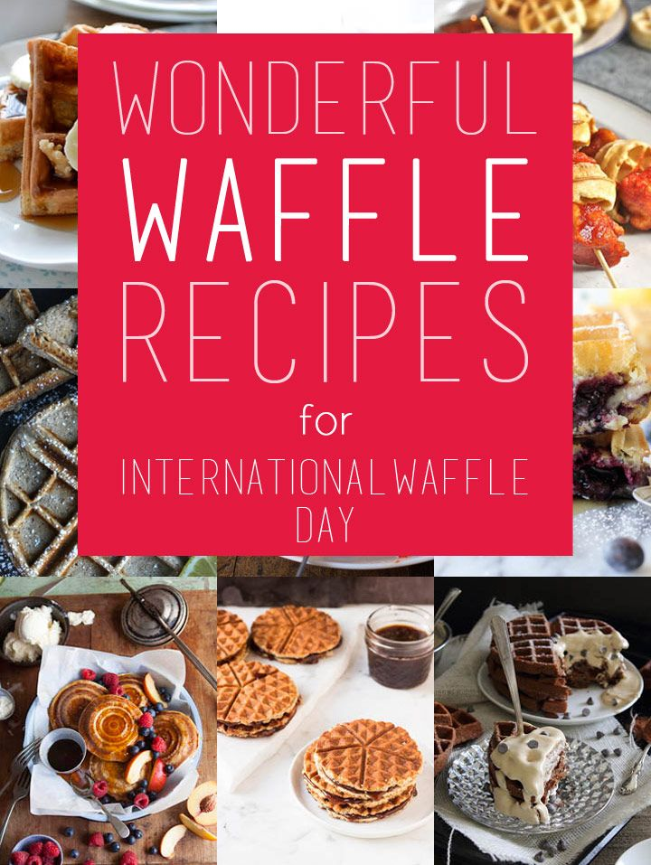 9 Wonderful Sweet and Savory Waffle Recipes for International Waffle Day