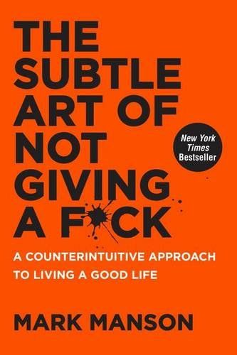 The Subtle Art of Not Giving a F*ck: A Counterintuitive A... https://www.amazon.co.uk/dp/0062457713/ref=cm_sw_r_pi_dp_x_-usnyb5V757VM