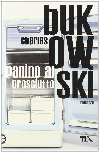 Panino al prosciutto: Amazon.it: Charles Bukowski: Libri