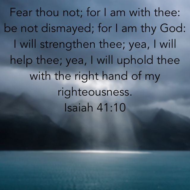 Isaiah 41:10 KJV With grief comes a lot of fear. Fear can be crippling, controlling and overwhelming. If we let Him, God can take those fears away.