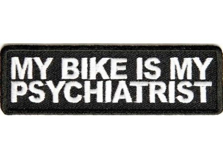 """My bike is my psychiatrist patch"" - Get it from The Cheap Place soon"