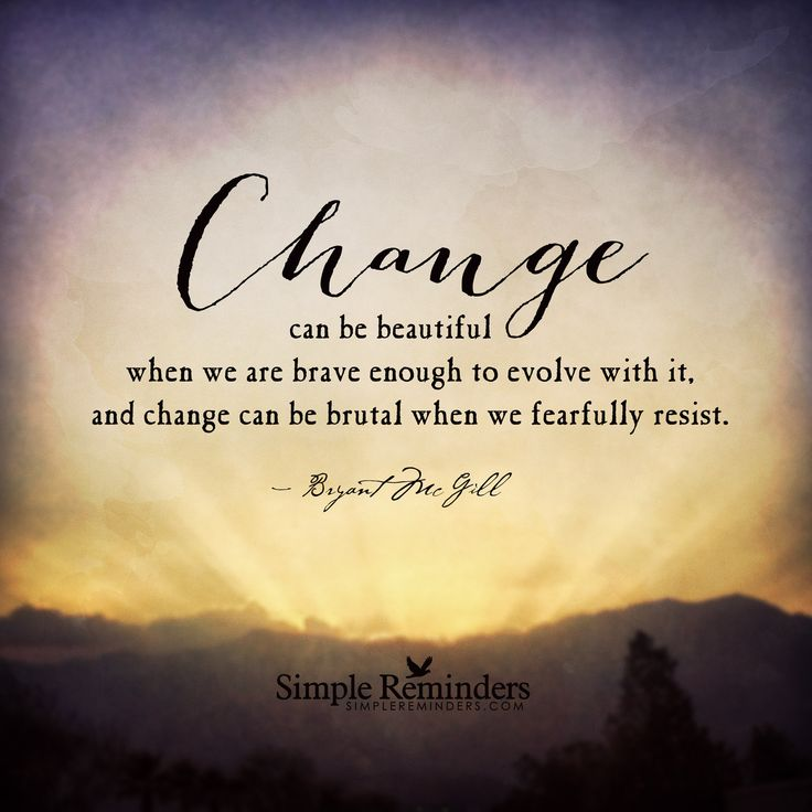 Simple Beauty Quotes And Sayings: Change Can Be Beautiful When We Are Brave Enough To Evolve