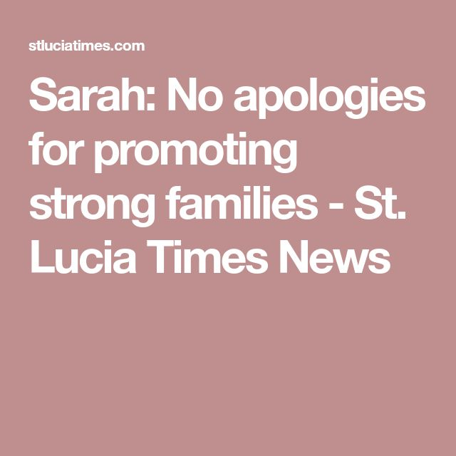 Sarah: No apologies for promoting strong families - St. Lucia Times News