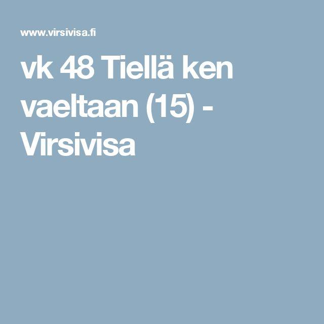 vk 48 Tiellä ken vaeltaan (15) - Virsivisa