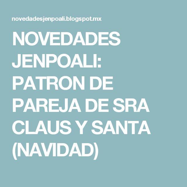 NOVEDADES JENPOALI: PATRON DE PAREJA DE SRA CLAUS Y SANTA (NAVIDAD)